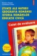 Stiinte ale naturii. Geografia Romaniei. Istoria romanilor. Caiet de evaluare - Constanta Cristea, Teodora Tanasa