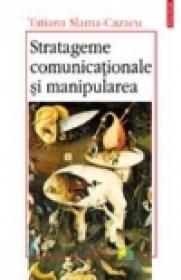 Stratageme comunicationale si manipularea - Tatiana Slama-Cazacu