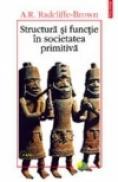 Structura si functie in societatea primitiva. - A. R. Radcliffe-Brown