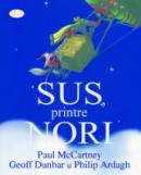 Sus, Printre Nori - Paul McCartney, Geoff Dunbar, Philip Ardagh