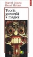 Teoria generala a magiei - Henri Hubert, Marcel Mauss