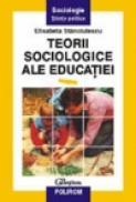Teorii sociologice ale educatiei - Elisabeta Stanciulescu