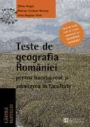 Teste de geografia Romaniei pentru bacalaureat si admiterea in facultate. Clasa a XII a - ***