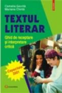 Textul literar. Ghid de receptare si interpretare critica - Camelia Gavrila, Mariana Chirila