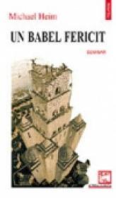 Un Babel fericit - Michael Heim